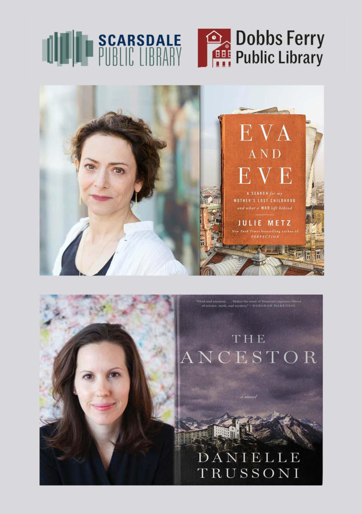 Scarsdale Public Library and Dobbs Ferry Public Library logos with headshots of authors Julie Metz and Daniuelle Trussoni, with their respective book covers
