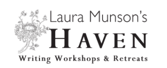 Laura Munson's Haven. Writing Workshops and Retreats